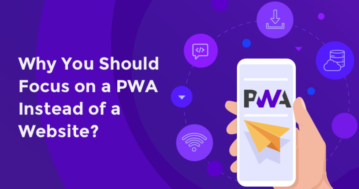 Focus on a PWA Instead of a Website